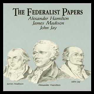 The Federalist Papers                   De :                                                                                                                                 Alexander Hamilton,                                                                                        James Madison,                                                                                        John Jay                               Lu par :                                                                                                                                 Craig Deitschmann                      Durée : 2 h et 44 min     Pas de notations     Global 0,0