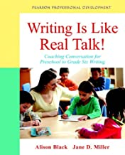 Writing Is Like Real Talk!: Coaching Conversations for Preschool to Grade Six Writing (Pearson Professional Development)