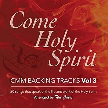 Come Holy Spirit: C.M.M Backing Tracks, Vol. 3
