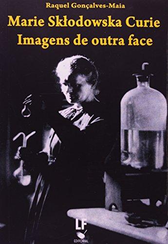 Marie Sktodowska Curie Imagens de Outra Face