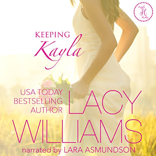 Keeping Kayla     Triple H Brides, Book 4              By:                                                                                                                                 Lacy Williams                               Narrated by:                                                                                                                                 Lara Asmundson                      Length: 2 hrs and 14 mins     13 ratings     Overall 4.5