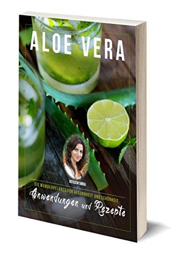 Aloe Vera Verwendungen & Rezepte