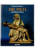 Die Pieta - Peter Hawel