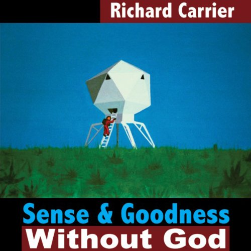 Sense and Goodness Without God audiobook cover art