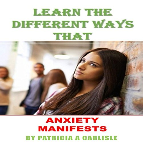 Couverture de Learn the Different Ways That Anxiety Manifests