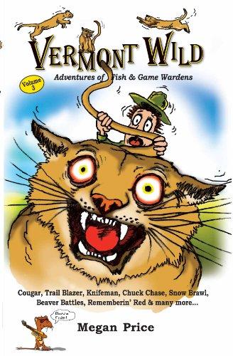 Vermont Wild Adventures of Fish & Game Wardens Vol. Three (English Edition)