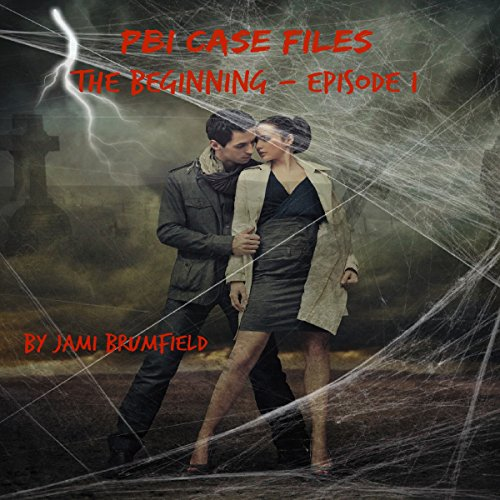 PBI Case Files: The Beginning - Episode One audiobook cover art