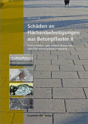 Schäden an Flächenbefestigungen aus Betonpflaster II: Frostschäden, gebundene Bauweise, oberflächenvergütete Produkte.