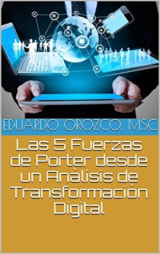 Las 5 Fuerzas de Porter desde un Análisis de Transformación Digital