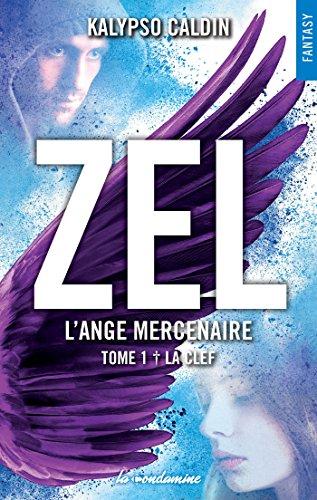 Zel L'ange mercenaire - tome 1 La clef (New Way) par [Kalypso Caldin]
