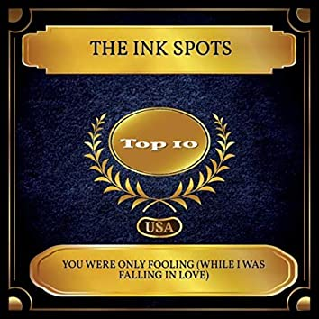 You Were Only Fooling (While I was Falling in Love) (Billboard Hot 100 - No. 08)