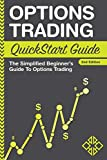 Options Trading: QuickStart Guide - The Simplified Beginner's Guide To Options Trading - Clydebank Finance