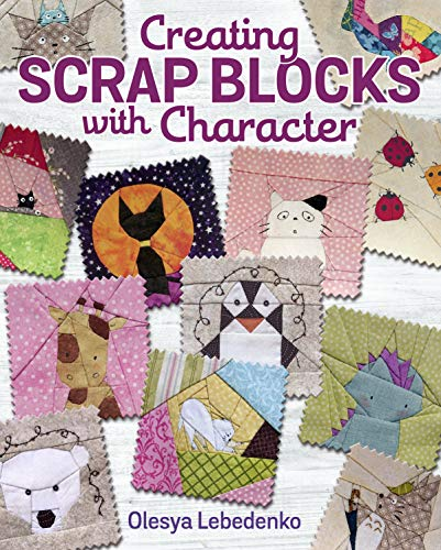 Lowest Prices! Creating Scrap Blocks with Character (Landauer) 60 Fresh, Modern Patchwork Patterns f...