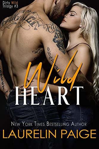 Wild Heart (Dirty Wild Book 3) (English Edition)