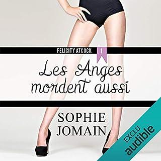 Les anges mordent aussi     Felicity Atcock 1              De :                                                                                                                                 Sophie Jomain                               Lu par :                                                                                                                                 Lila Tamazit                      Durée : 9 h et 12 min     49 notations     Global 4,3
