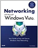 Networking with Microsoft Windows Vista: Your Guide to Easy and Secure Windows Vista Networking (English Edition)