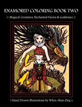 Enamored Coloring Book Two: Magical Creatures, Enchanted Fairies and Goddesses (Enamored Coloring Book Series)