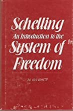 Schelling: An Introduction to the System of Freedom