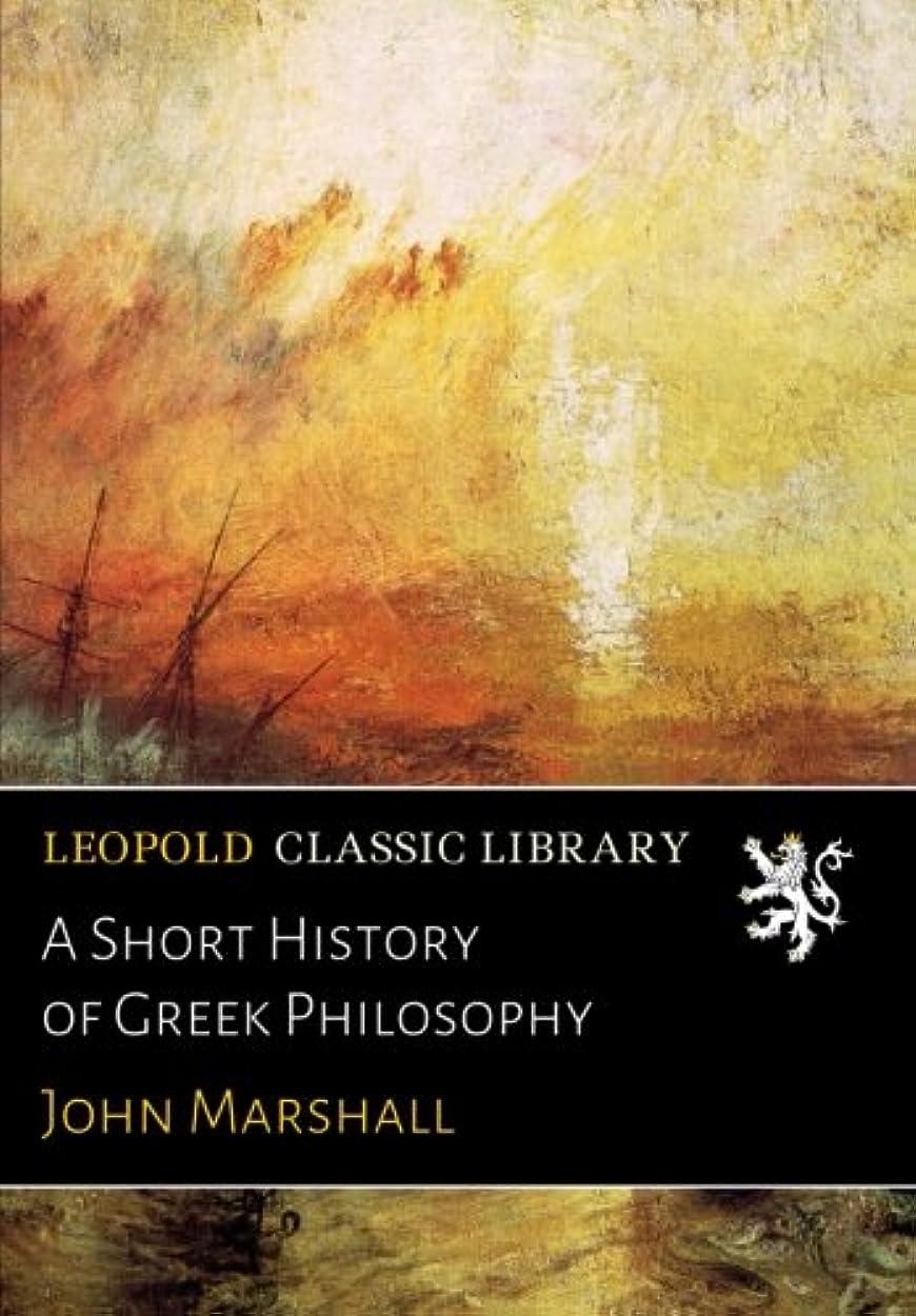 火山学単語気をつけてA Short History of Greek Philosophy
