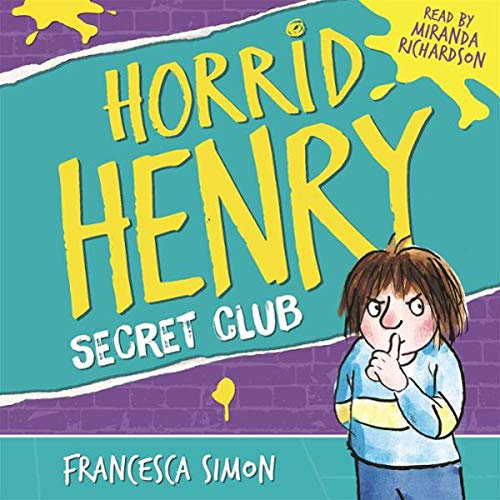 Horrid Henry and the Secret Club                   By:                                                                                                                                 Francesca Simon                               Narrated by:                                                                                                                                 Miranda Richardson                      Length: 1 hr and 3 mins     5 ratings     Overall 4.8