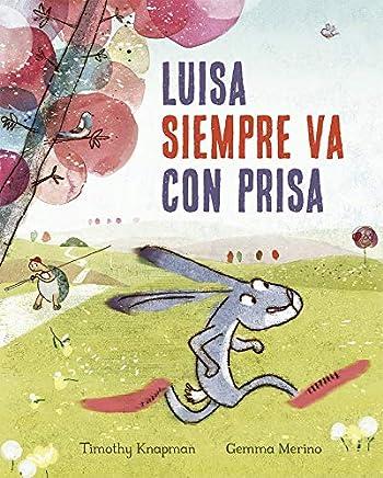 Luisa siempre va con prisas (Spanish Edition): Timothy ...