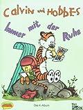Calvin und Hobbes, Bd.4, Immer mit der Ruhe! - Bill Watterson