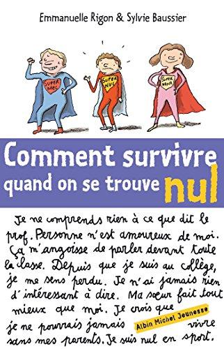 Comment survivre quand on se trouve nul (French Edition)