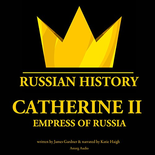Catherine II, Empress of Russia audiobook cover art