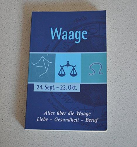 Waage. 24. Sept. - 23. Okt. Alles über die Waage - Liebe - Gesundheit - Beruf.