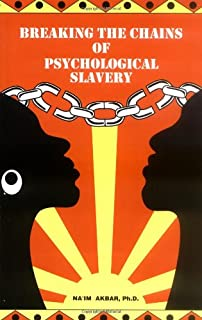 Breaking the Chains of Psychological Slavery