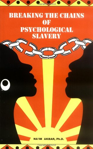 Compare Textbook Prices for Breaking the Chains of Psychological Slavery 1st Edition ISBN 9780935257052 by Na'im Akbar
