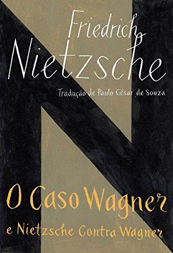 O caso Wagner e Nietzsche contra Wagner