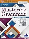 Mastering grammar. Per le Scuole superiori. Con e-book. Con espansione online...