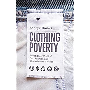 Clothing Poverty The Hidden World of Fast Fashion and Second-Hand Clothes:Comoparardefumar