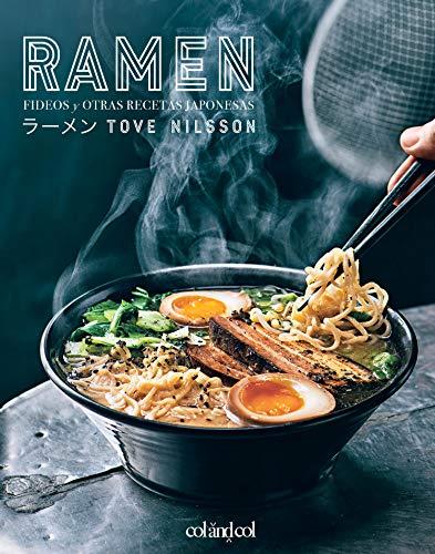 Ramen: Fideos y otras recetas japonesas (Comerse el mundo n�