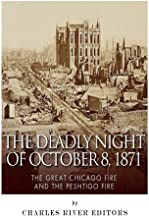 The Deadly Night of October 8, 1871: The Great Chicago Fire and the Peshtigo Fire