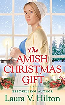 The Amish Christmas Gift by Laura V Hilton