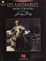 Les Misérables: Medley For Violin Solo - As Performed By Lindsey Sterling 1495026167 Book Cover
