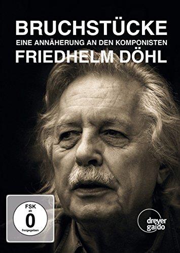 Bruchstücke - Eine Annäherung an den Komponisten Friedhelm Döhl