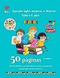 Aprende inglés mientras te diviertes Niño 6-8 años: Libro de actividades de primaria para aprender inglés fácilmente   50 páginas a color de juegos, ...   Fecha, hora, números, palabras comunes
