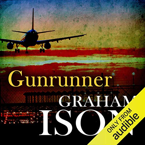 Gunrunner     Brock and Poole Series              By:                                                                                                                                 Graham Ison                               Narrated by:                                                                                                                                 Damian Lynch                      Length: 7 hrs and 8 mins     6 ratings     Overall 4.2