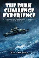 The Bulk Challenge Experience: A Personal Account of an Incredible 10-day Journey on the Atlantic Ocean aboard a Leaking Ship