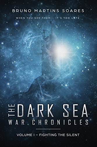 Fighting the Silent (The Dark Sea War Chronicles Book 1)