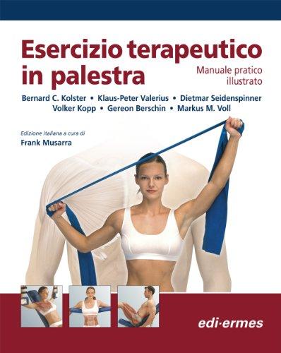 Esercizio terapeutico in palestra. Manuale pratico illustrato
