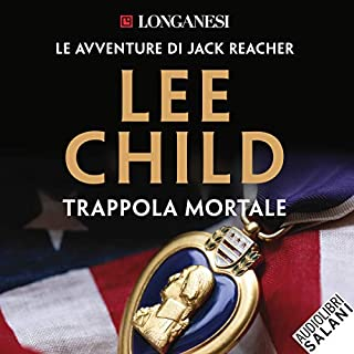 Trappola mortale     Le avventure di Jack Reacher              Di:                                                                                                                                 Lee Child                               Letto da:                                                                                                                                 Ruggero Andreozzi                      Durata:  15 ore e 50 min     186 recensioni     Totali 4,5