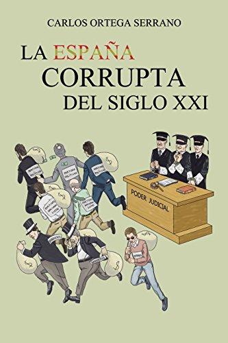 La España corrupta del siglo XXI eBook: Ortega Serrano, Carlos: Amazon.es: Tienda Kindle