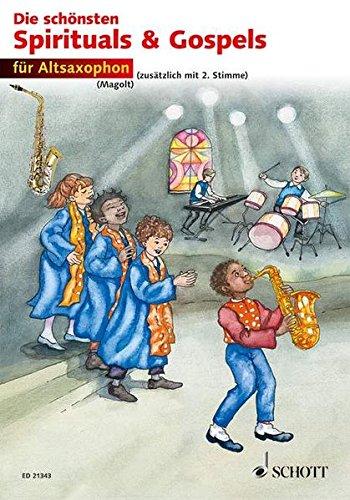 Die schönsten Spirituals & Gospels: sehr leicht bearbeitet. 1-2 Alt-Saxophone in Es. Spielpartitur.