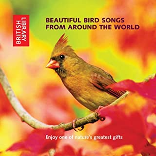 Beautiful Bird Songs from Around the World                   By:                                                                                                                                 The British Library                               Narrated by:                                                                                                                                 uncredited                      Length: 2 hrs and 3 mins     7 ratings     Overall 4.4