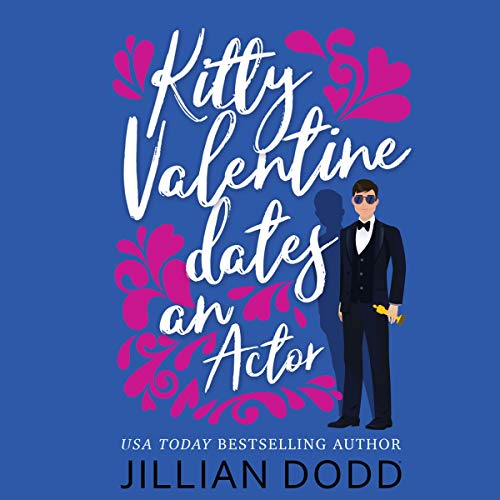 Kitty Valentine Dates an Actor Audiobook By Jillian Dodd cover art