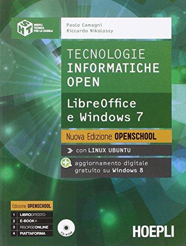 Tecnologie informatiche open. LibreOffice e Windows 7. Per le Scuole superiori. Con espansione online